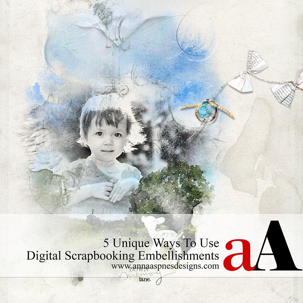 6 Unique Ways To Use Digital Scrapbooking Embellishments